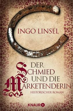 Der Schmied und die Marketenderin von Linsel,  Ingo