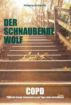 Der schnaubende Wolf von Bankowsky,  Wolfgang