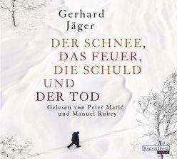 Der Schnee, das Feuer, die Schuld und der Tod von Jäger,  Gerhard, Matic,  Peter, Rubey,  Manuel