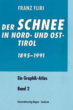 Der Schnee in Nord- und Osttirol 1895–1991 von Fliri,  Franz