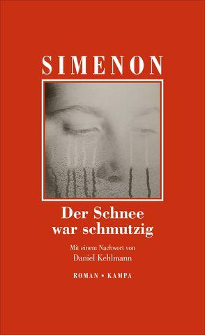 Der Schnee war schmutzig von Kehlmann,  Daniel, Simenon,  Georges, Wachinger,  Kristian