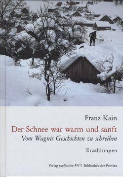 Der Schnee war warm und sanft von Kain,  Franz