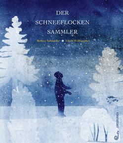 Der Schneeflockensammler von Schneider,  Robert, Wolfsgruber,  Linda