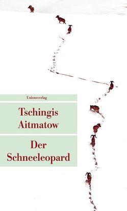 Der Schneeleopard von Aitmatow,  Tschingis, Hitzer,  Friedrich