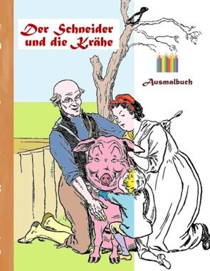 Der Schneider und die Krähe (Ausmalbuch) von Rose,  Luisa