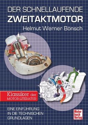 Der schnellaufende Zweitaktmotor von Bönsch,  Helmut Werner