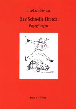 Der Schnelle Hirsch von Fischer,  Friedrich, Harreuter,  Klaus