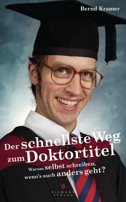 Der schnellste Weg zum Doktortitel von Krämer,  Bernd