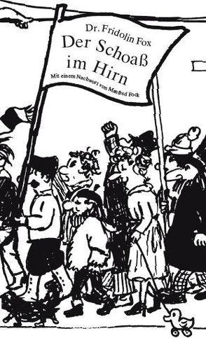 Der Schoass im Hirn von Fock,  Manfred, Fox,  Fridolin