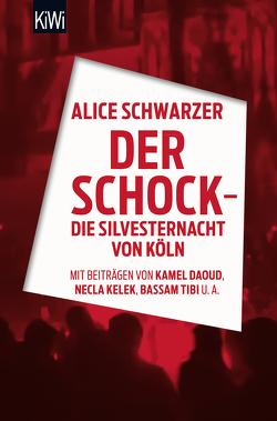 Der Schock – die Silvesternacht in Köln von Schwarzer,  Alice