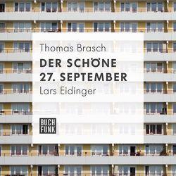 Der schöne 27. September von Brasch,  Thomas, Eidinger,  Lars