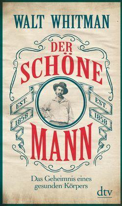 Der schöne Mann von Whitman,  Walt, Wolf,  Hans