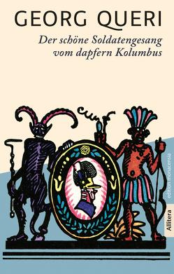 Der schöne Soldatengesang vom dapfern Kolumbus von Queri,  Georg, Stephan,  Michael