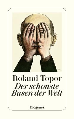 Der schönste Busen der Welt von Topor,  Roland, Vogel,  Ursula