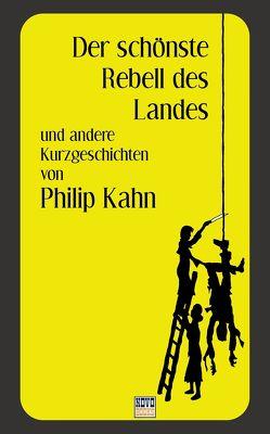 Der schönste Rebell von Kahn,  Philip