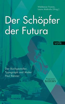 Der Schöpfer der Futura von Fromm,  Waldemar, Mokrohs,  Laura