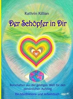 Der Schöpfer in Dir von Killian,  Kathrin