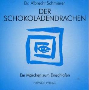 Der Schokoladendrachen von Schmierer,  Albrecht