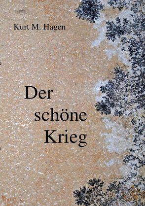 Der schöne Krieg von Hagen,  Kurt M.