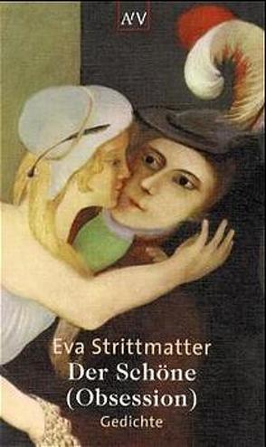 Der Schöne (Obsession) von Strittmatter,  Eva