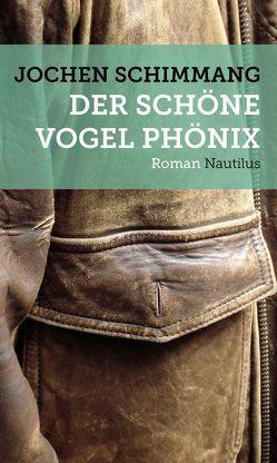 Der schöne Vogel Phönix von Lethen,  Helmut, Schimmang,  Jochen