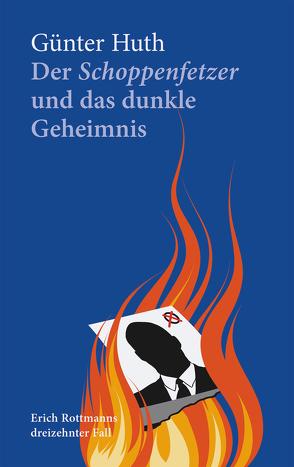 Der Schoppenfetzer und das dunkle Geheimnis von Huth,  Günter