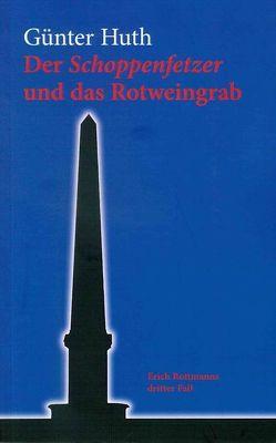 Der Schoppenfetzer und das Rotweingrab von Huth,  Günter