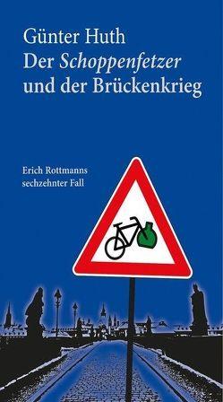 Der Schoppenfetzer und der Brückenkrieg von Huth,  Günter