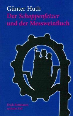 Der Schoppenfetzer und der Messweinfluch von Huth,  Günter