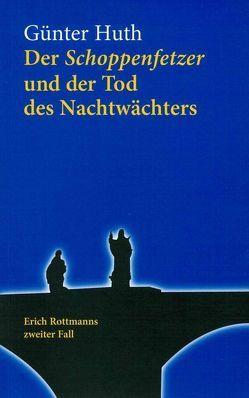 Der Schoppenfetzer und der Tod des Nachtwächters von Huth,  Günter