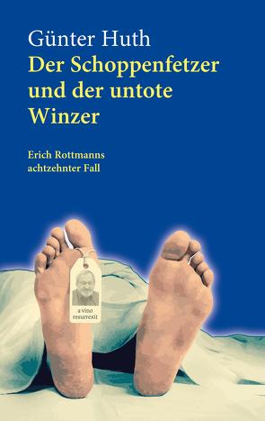 Der Schoppenfetzer und der untote Winzer von Huth,  Günter