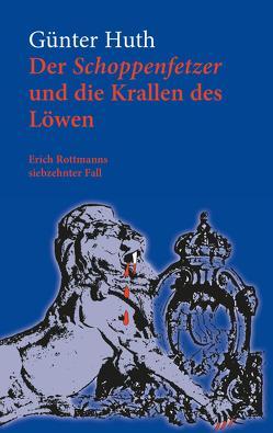 Der Schoppenfetzer und die Krallen des Löwen von Huth,  Günter