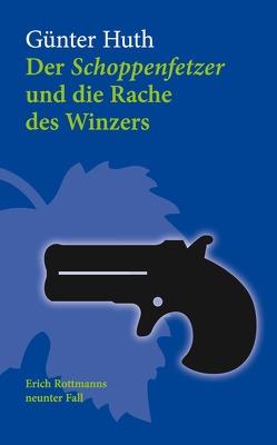 Der Schoppenfetzer und die Rache des Winzers von Huth,  Günter