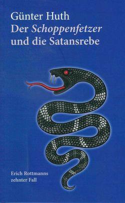 Der Schoppenfetzer und die Satansrebe von Huth,  Günter