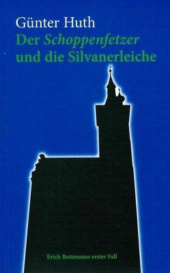 Der Schoppenfetzer und die Silvanerleiche von Huth,  Günter
