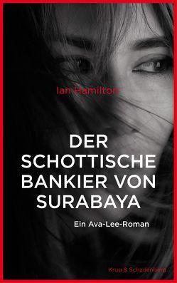 Der schottische Bankier von Surabaya von Hamilton,  Ian, Krug,  Andrea