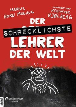Der schrecklichste Lehrer der Welt von Horn Molaug,  Marius, Kjølberg,  Kristoffer, Krüger,  Knut