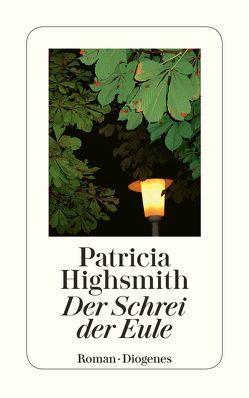 Der Schrei der Eule von Highsmith,  Patricia, Ingendaay,  Paul