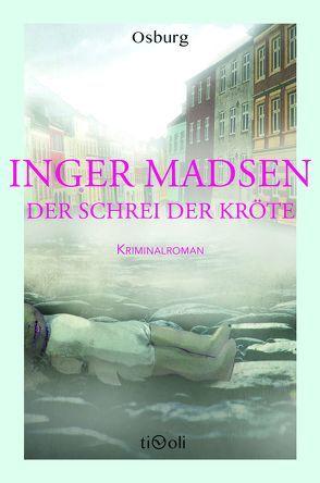 Der Schrei der Kröte von Madsen,  Inger, Olsen,  Hanne