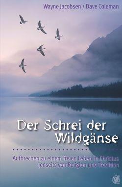 Der Schrei der Wildgänse von Coleman,  Dave, Jacobsen,  Wayne, Mayer,  Manfred