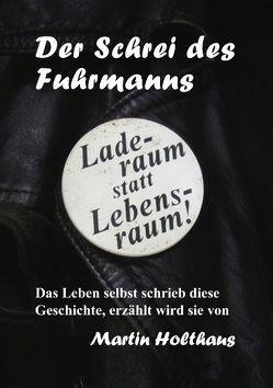 Der Schrei des Fuhrmanns von Holthaus,  Martin