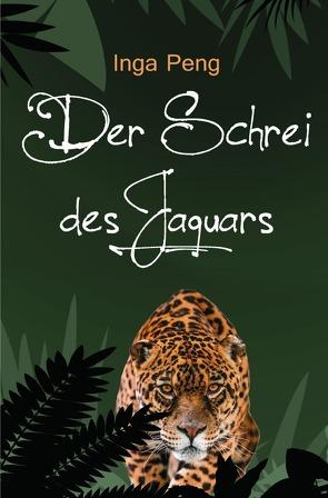 Der Schrei des Jaguars von Peng,  Inga