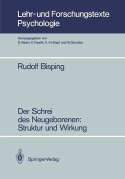 Der Schrei des Neugeborenen: Struktur und Wirkung von Bisping,  Rudolf