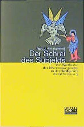 Der Schrei des Subjekts von Hinkelammert,  Franz J