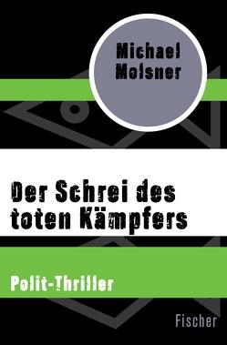 Der Schrei des toten Kämpfers von Molsner,  Michael