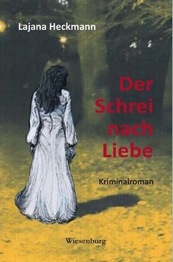 Der Schrei nach Liebe von Heckmann,  Lajana