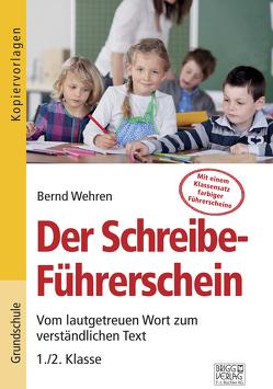 Der Schreibe-Führerschein von Wehren,  Bernd