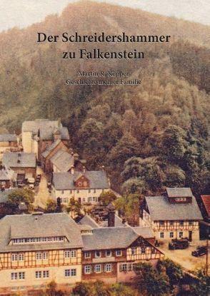 Der Schreidershammer zu Falkenstein von Küpper,  Martin R.