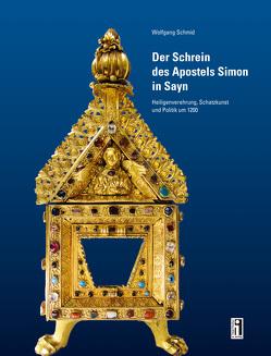 Der Schrein des Apostels Simon in Sayn von Schmid,  Wolfgang