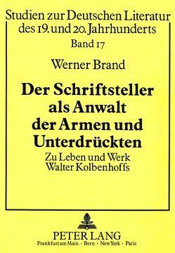 Der Schriftsteller als Anwalt der Armen und Unterdrückten von Brand,  Werner